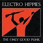 Electro Hippies The Only Good Punk