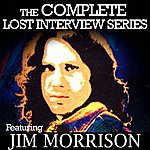 Jim Morrison The Complete Lost Interview Series - Featuring Jim Morrison