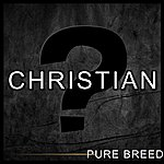Pure Breed Christian