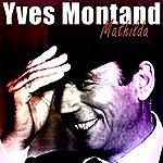 Yves Montand Mathilda