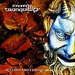 Dark Tranquillity Of Chaos And Eternal Night