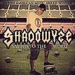 Shadowyze Say No To The R Word (Feat. Russell Means)