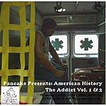 Pancake American History The Addict, Vol. 1 & 2 (Pancake Presents)