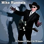 Mike Runnels It Doesn't Hurt To Dream