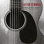 Clayton Denwood To Whom It May Concern: Various Recordings Vol. I