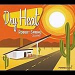 Robert Spring Dry Heat