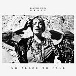 Kathleen Grace No Place To Fall