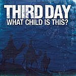 Third Day What Child Is This?