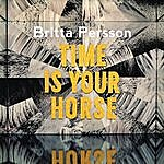 Britta Persson Time Is Your Horse
