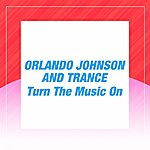 Orlando Johnson Turn The Music On