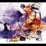 Conway Big Talk