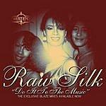 Raw Silk Do It To The Music (Blaze Cielo Mixes)