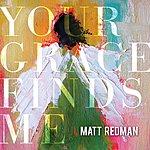 Matt Redman Your Grace Finds Me (Live)