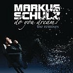 Markus Schulz Do You Dream? (The Remixes) [Extended Versions]