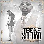 T-Bone She Bad
