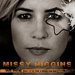 Missy Higgins We Ride