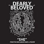 Dearly Beloved She