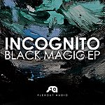 Incognito Black Magic Ep