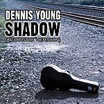 Dennis Young Shadow (Acoustic Version)