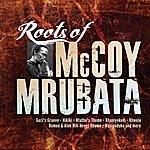 McCoy Mrubata Roots Of Mccoy Mrubata