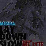 Medusa Lay Down Slow (Feat. Mc Lyte) - Single