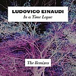 Ludovico Einaudi In A Time Lapse (The Remixes)
