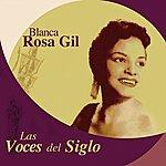 Blanca Rosa Gil Las Voces Del Siglo: Blanca Rosa Gil