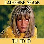 Catherine Spaak Tu Ed Io