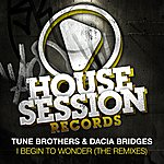 Tune Brothers I Begin To Wonder (The Remixes)