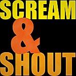 Scream Scream and Shout