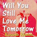 Kelly Jay Will You Still Love Me Tomorrow (Karaoke Version) (Originally Perfomed By The Shirelles)