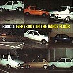 Bosco Everybody On The Dancefloor