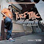Turf Talk All Bout U (Feat. Decadez) - Single
