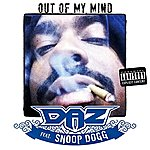 Daz Dillinger Out Of My Mind (Feat. Snoop Dogg) - Single