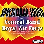 The Central Band Of The Royal Air Force Spectacular Sound