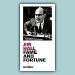 Jim Hall Fame And Fortune
