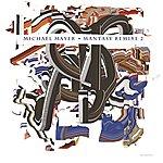 Michael Mayer Mantasy Remixe 2