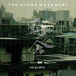 The Sound Movement Ichi Go Ichi E