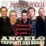Angelo Dei Teppisti Dei Sogni Piccola Foglia, Amore, Amore E Poi..