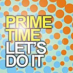 Prime Time Let's Do It
