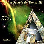 Zoralkia Les Secrets Du Temps 3 : Voyages Célestes