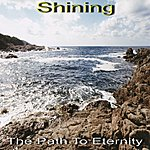 Shining The Path To Eternity