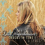Lisa Weyerhaeuser Caught In Time And Space