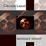 Oscar Lalo Monday Night