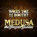 Medusa Whrs The Dj Booth?
