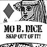 Mo B Dick Snap Out Of It! (Feat. Roberta B. Love) - Single