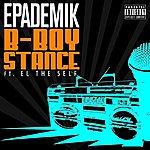 Epademik B-Boy Stance (Feat. El The Self) - Single