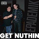 Epademik Get Nuthin (Feat. Akoma) - Single