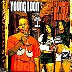 Young Loon Product Of My Block (Feat. Big Sir Loon, Kokane, Gd & Babee Loc)