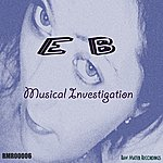 E.B. Musical Investigation